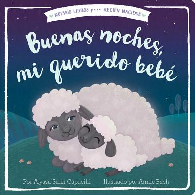 Buenas noches, mi querido bebé (Good Night, My Darling Baby) (New Books for Newborns) Cover Image