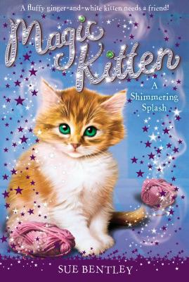 A Shimmering Splash #11 (Magic Kitten #11) Cover Image