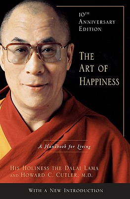 The Art of Happiness, 10th Anniversary Edition: A Handbook for Living Cover Image