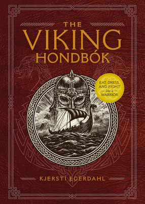 The Viking Hondbók: Eat, Dress, and Fight Like a Warrior Cover Image