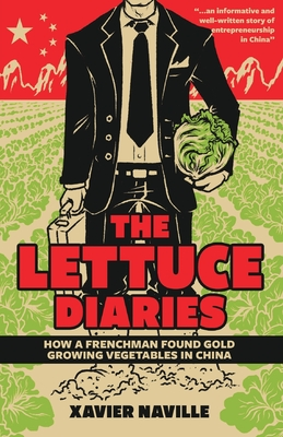 The Lettuce Diaries: How A Frenchman Found Gold Growing Vegetables In China Cover Image