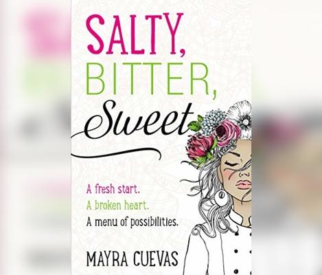 Salty, Bitter, Sweet: A Fresh Start. a Broken Heart. a Menu of Possibilities. Cover Image