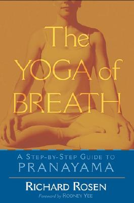The Yoga of Breath: A Step-By-Step Guide to Pranayama Cover Image