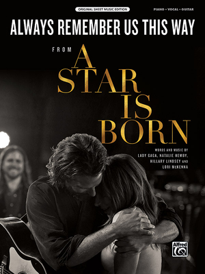 Always Remember Us This Way: From a Star Is Born, Sheet (Original Sheet Music Edition) Cover Image