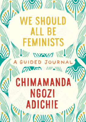 We Should All Be Feminists: A Guided Journal Cover Image