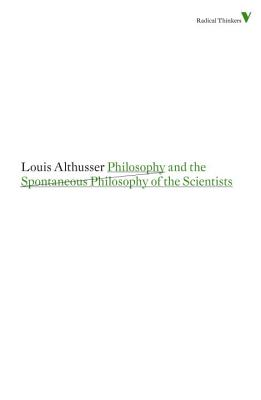 Cover for Philosophy and the Spontaneous Philosophy of the Scientists (Radical Thinkers)