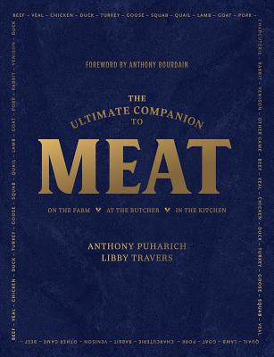 The Ultimate Companion to Meat: On the Farm, At the Butcher, In the Kitchen Cover Image