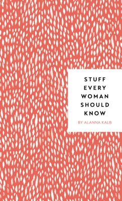 Stuff Every Woman Should Know (Stuff You Should Know #4) Cover Image
