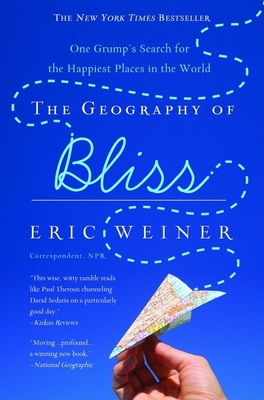 The Geography of Bliss: One Grump's Search for the Happiest Places in the World Cover Image