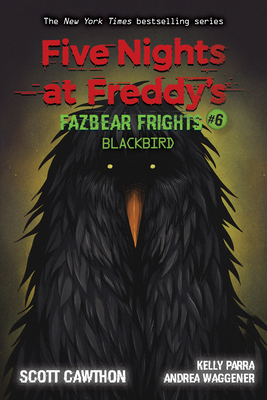 Five Nights at Freddy's: Fazbear Frights #6: Blackbird Cover Image