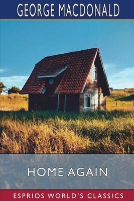 Home Again (Esprios Classics) Cover Image