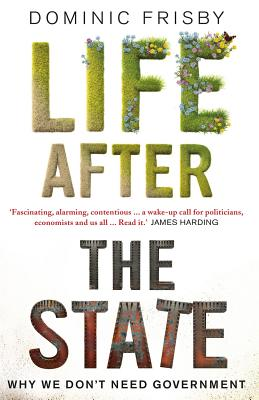 Life After the State: Why We Don't Need Government Cover Image