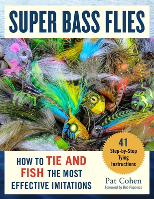 Super Bass Flies: How to Tie and Fish The Most Effective Imitations Cover Image
