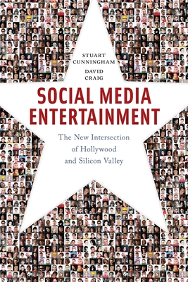 Social Media Entertainment: The New Intersection of Hollywood and Silicon Valley (Postmillennial Pop #7) Cover Image