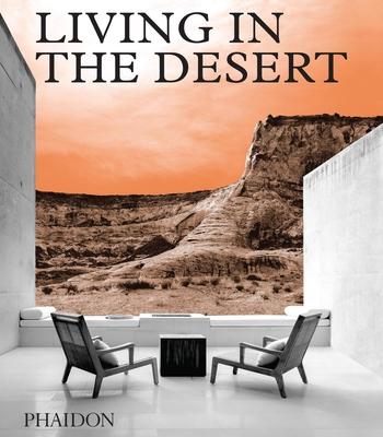 Living in the Desert: Stunning Desert Homes and Houses Cover Image