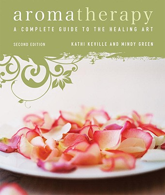 Aromatherapy: A Complete Guide to the Healing Art Cover Image