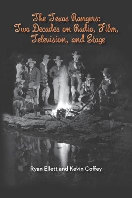 The Texas Rangers: Two Decades on Radio, Film, Television, and Stage Cover Image