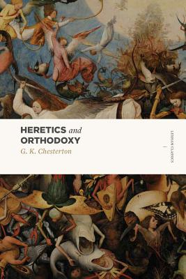 Heretics and Orthodoxy: Two Volumes in One (Lexham Classics) Cover Image