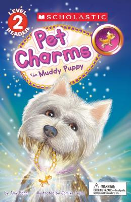 The Muddy Puppy (Scholastic Reader, Level 2: Pet Charms #1) Cover Image