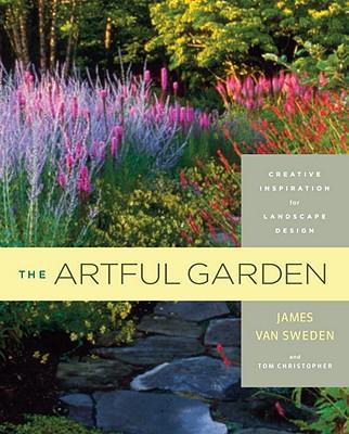 The Artful Garden: Creative Inspiration for Landscape Design Cover Image