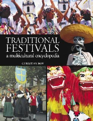 The Traditional Festivals: An Multicultural Encyclopedia: Volume 1 & 2 Cover Image