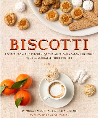 Biscotti: Recipes from the Kitchen of the American Academy in Rome Cover Image