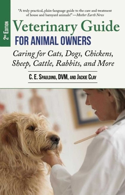 Veterinary Guide for Animal Owners, 2nd Edition: Caring for Cats, Dogs, Chickens, Sheep, Cattle, Rabbits, and More Cover Image