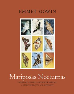 Mariposas Nocturnas: Moths of Central and South America, a Study in Beauty and Diversity Cover Image