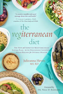 The Vegiterranean Diet: The New and Improved Mediterranean Eating Plan -- with Deliciously Satisfying Vegan Recipes for Optimal Health Cover Image