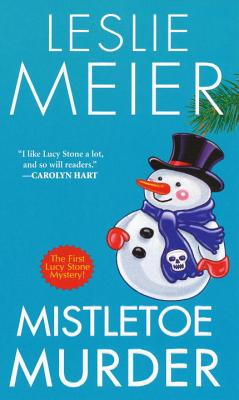 Mistletoe Murder (A Lucy Stone Mystery #1) Cover Image