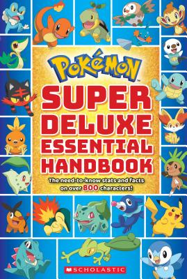Super Deluxe Essential Handbook (Pokémon): The Need-to-Know Stats and Facts on Over 800 Characters Cover Image