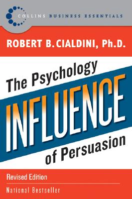 influence: The Psychology of Persuasion (Collins Business Essentials) Cover Image