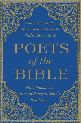 Poets of the Bible: From Solomon's Song of Songs to John's Revelation Cover Image