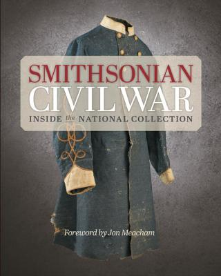 Smithsonian Civil War: Inside the National Collection Cover Image