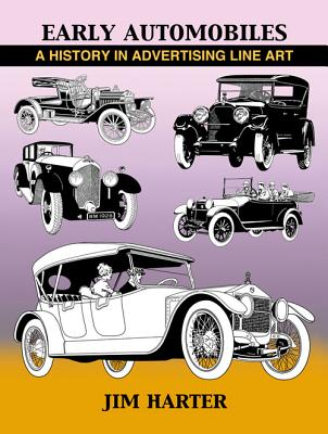 Early Automobiles: A History in Advertising Line Art, 1890-1930 Cover Image