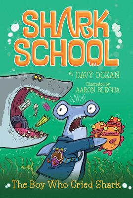 The Boy Who Cried Shark (Shark School #4) Cover Image