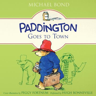 Paddington Goes to Town (Paddington Bear #8) Cover Image