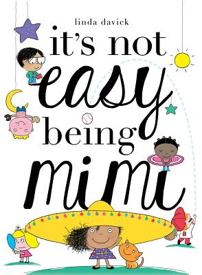 It's Not Easy Being Mimi by Linda Davick