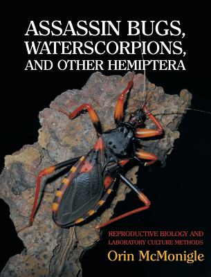 Assassin Bugs, Waterscorpions, and Other Hemiptera: Reproductive Biology and Laboratory Culture Methods Cover Image