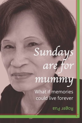 Sundays are for mummy: What if memories could live forever Cover Image