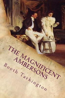 The Magnificent Ambersons: Illustrated Cover Image