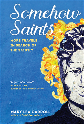 Somehow Saints: More Travels in Search of the Saintly Cover Image