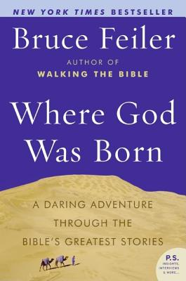 Where God Was Born: A Daring Adventure Through the Bible's Greatest Stories Cover Image
