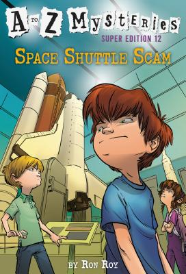 A to Z Mysteries Super Edition #12: Space Shuttle Scam Cover Image