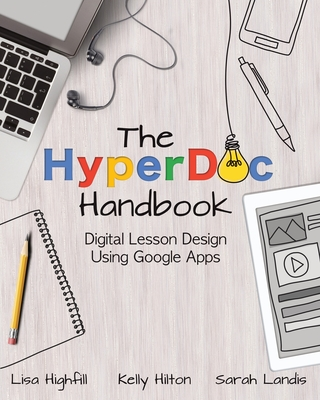 The Hyperdoc Handbook: Digital Lesson Design Using Google Apps Cover Image