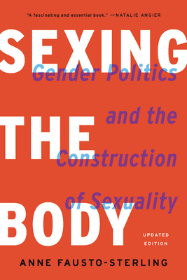 Sexing the Body: Gender Politics and the Construction of Sexuality Cover Image