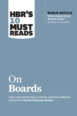 Hbr's 10 Must Reads on Boards (with Bonus Article