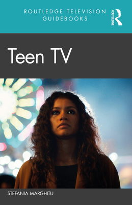 Teen TV (Routledge Television Guidebooks) Cover Image