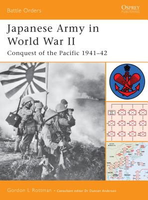 Japanese Army in World War II: Conquest of the Pacific 1941-42 Cover Image