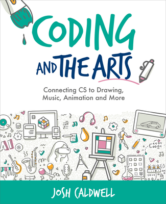 Coding and the Arts: Connecting CS to Drawing, Music, Animation and More Cover Image